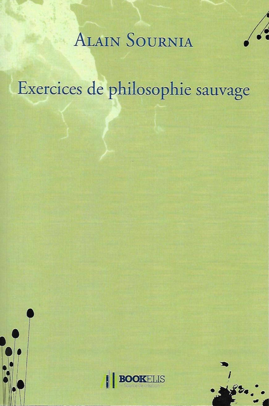 Couverture de Exercices de philosophie sauvage - Alain SOURNIA