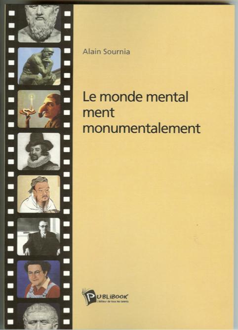 Couverture de Le monde mental ment monumentalement 2012 - Alain SOURNIA