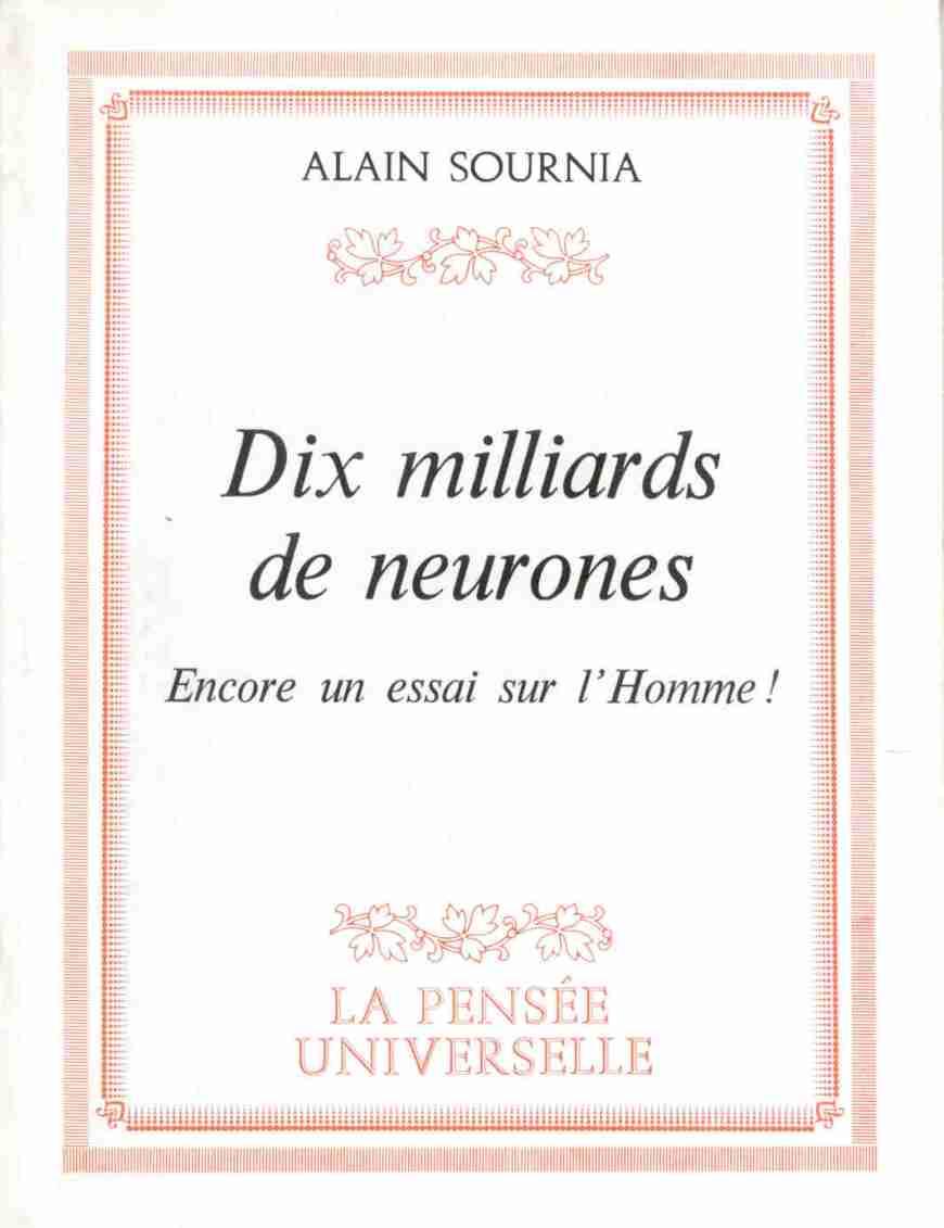 Dix milliards de neurones (Prix Jean-Rostand) - La pensée universelle, 187 p. Dépôt légal : 1er trimestre 1980